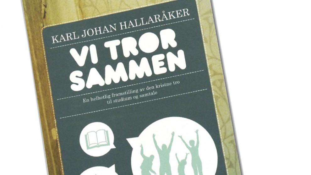 Vi tror sammen, av Karl Johan Hallaråker